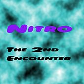 Nitro-the 2nd Encounter by Nitro (1)