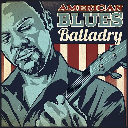 Play & Download American Blues Balladry by Various Artists | Napster