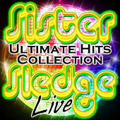 Play & Download Ultimate Hits Collection Live by Sister Sledge | Napster