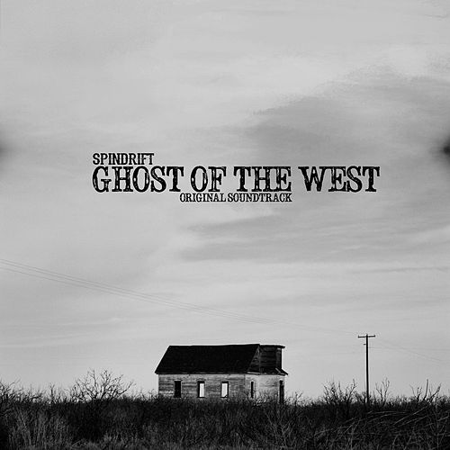 Play & Download Ghost of the West by Spindrift | Napster