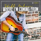 Play & Download Where I'm Coming From by Steff Mahan | Napster