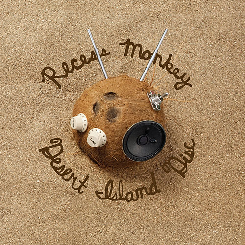 Play & Download Desert Island Disc by Recess Monkey | Napster