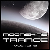 Play & Download Moonshine Trance, Vol. 1 by Various Artists | Napster