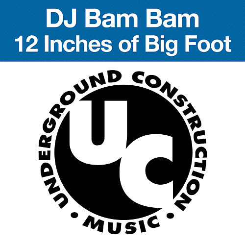 Play & Download 12 Inches of Big Foot by DJ Bam Bam | Napster
