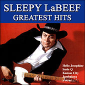 Play & Download Greatest Hits by Sleepy LaBeef | Napster