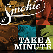 Play & Download Take a Minute by Smokie | Napster