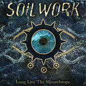 Play & Download Long Live the Misanthrope by Soilwork | Napster