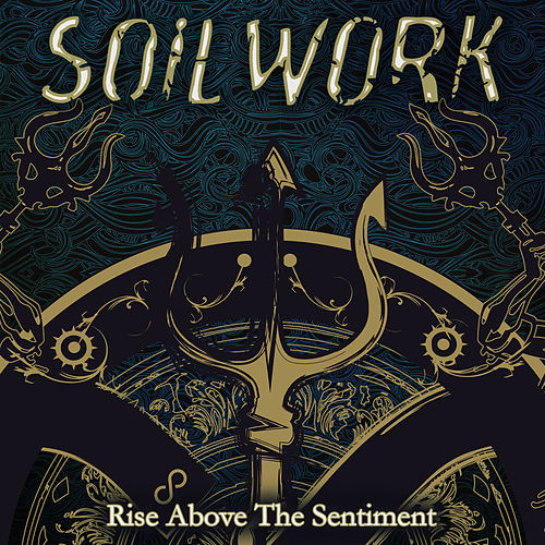 Play & Download Rise Above the Sentiment by Soilwork | Napster