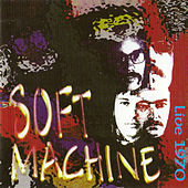 Play & Download Live In Europe 1970 by Soft Machine | Napster