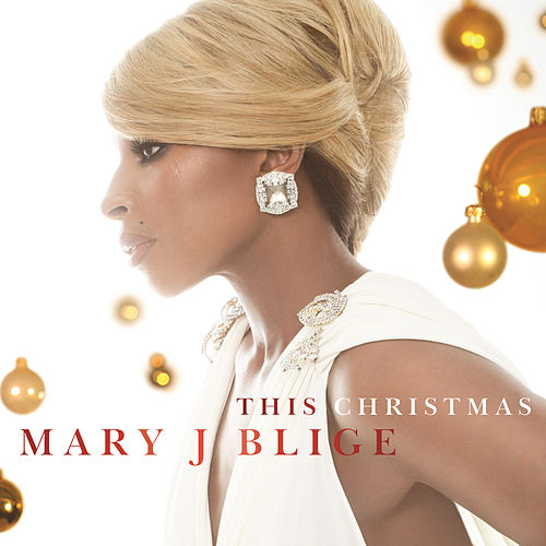This Christmas by Mary J. Blige