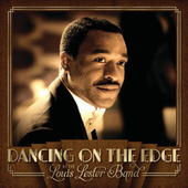 Dancing On The Edge by The Louis Lester Band
