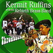 Play & Download Throwback by Kermit Ruffins | Napster