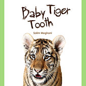 Play & Download Baby Tiger Tooth by Salim Meghani   Napster