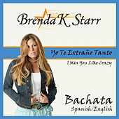 Play & Download Yo Te Extraño Tanto by Brenda K. Starr | Napster
