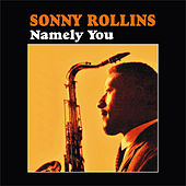 Namely You by Sonny Rollins
