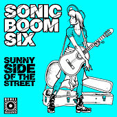 Sunny Side Of The Street by Sonic Boom Six