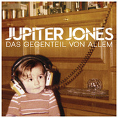 Play & Download Das Gegenteil von Allem by Jupiter Jones | Napster