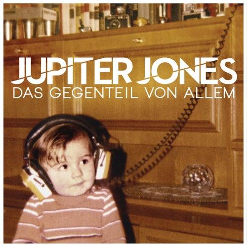Das Gegenteil von Allem von Jupiter Jones