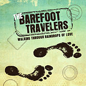 Play & Download Walking Through Raindrops of Love by The Barefoot Travelers | Napster