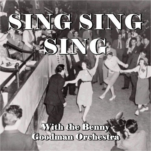 Play & Download Sing Sing Sing With the Benny Goodman Orchestra by Benny Goodman | Napster