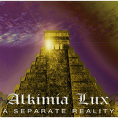 A Separate Reality by Alquimia