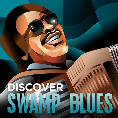 Play & Download Discover - Swamp Blues by Various Artists | Napster