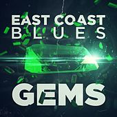 Play & Download East Coast Blues Gems by Various Artists | Napster