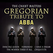 Play & Download Gregorian ABBA by The Chant Masters | Napster