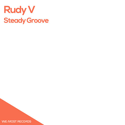 Play & Download Steady Groove by Rudy V | Napster