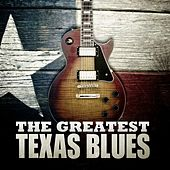 The Greatest Texas Blues by Various Artists