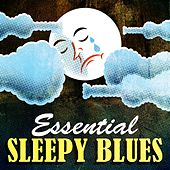 Play & Download Essential Sleepy Blues by Various Artists | Napster