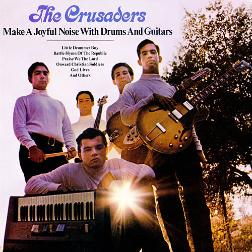 Play & Download Make A Joyful Noise With Drums & Guitars by The Crusaders | Napster