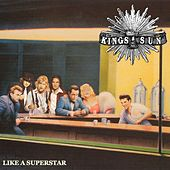 Like a Superstar by Kings Of The Sun