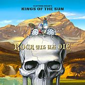 Rock Til Ya Die by Kings Of The Sun