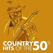 Play & Download Country Hits of the 50s by Various Artists | Napster
