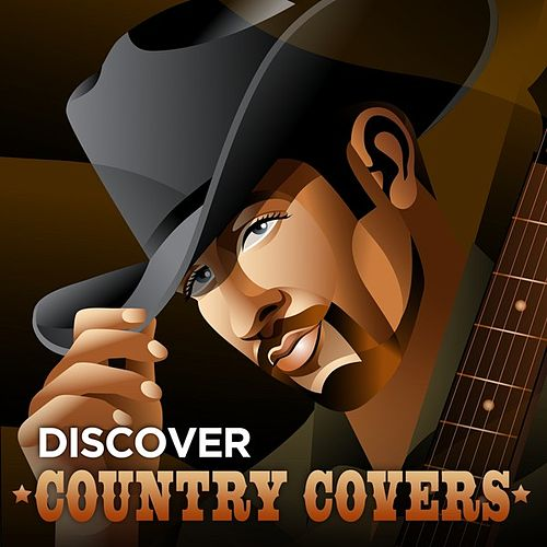 Play & Download Discover Country Covers by Various Artists | Napster