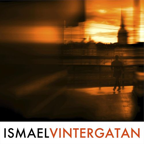 Play & Download Vintergatan by Ismael | Napster