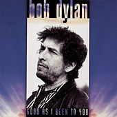 Play & Download Good As I Been To You by Bob Dylan | Napster