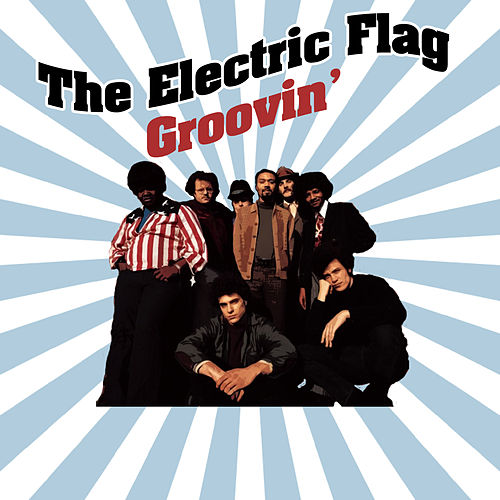 Groovin' by The Electric Flag