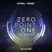 Zero Point One (The Remixes) by Andy Moor