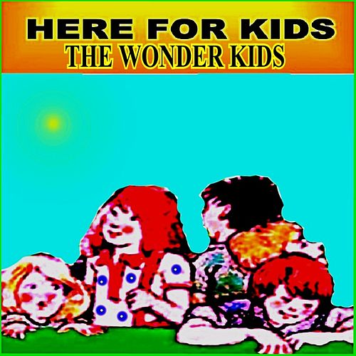 Play & Download The Wonder Kids by Here For Kids | Napster