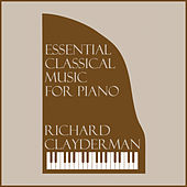 Essential Classical Music for Piano by Richard Clayderman