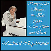 Play & Download Music of the Beatles, The Bee Gees, Elton John and More by Richard Clayderman | Napster