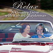 Play & Download Relax: A Country Drive With Richard Clayderman by Richard Clayderman | Napster