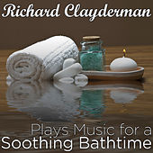 Richard Clayderman Plays Music for a Soothing Bathtime by Richard Clayderman