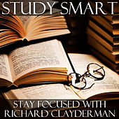 Play & Download Study Smart: Stay Focused With Richard Clayderman by Richard Clayderman | Napster