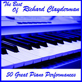 Play & Download The Best of Richard Clayderman: 50 Great Piano Performances by Richard Clayderman | Napster