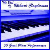 The Best of Richard Clayderman: 50 Great Piano Performances by Richard Clayderman
