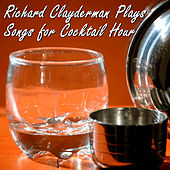 Play & Download Richard Clayderman Plays Songs for Cocktail Hour by Richard Clayderman | Napster