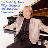 Play & Download Richard Clayderman Plays Songs for Meditation and Relaxation by Richard Clayderman | Napster